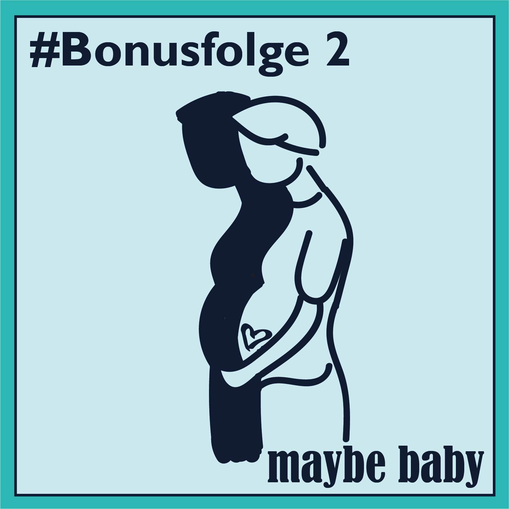Bonusfolge 2: So richtig schwanger